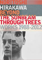 Beyond the Sunbeam through Trees  Works 1988-2012